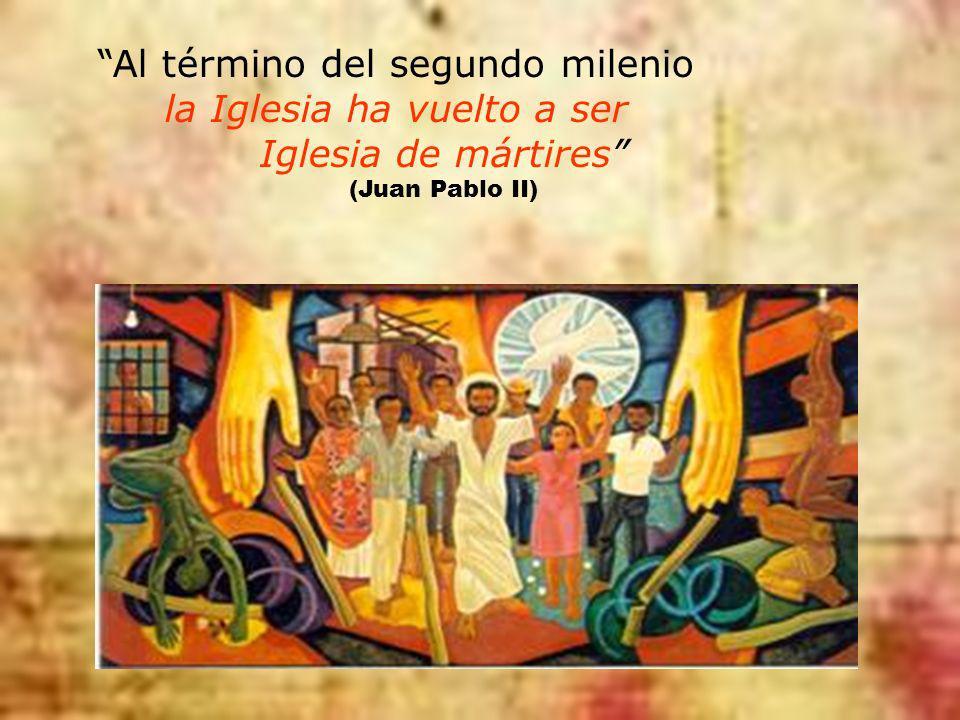 Al término del segundo milenio la Iglesia ha vuelto a ser Iglesia de mártires (Juan Pablo II)