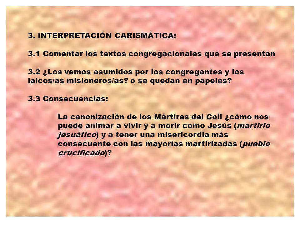 3. INTERPRETACIÓN CARISMÁTICA: 3.1 Comentar los textos congregacionales que se presentan 3.2 ¿Los vemos asumidos por los congregantes y los laicos/as