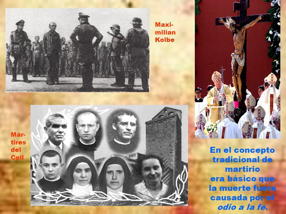En el concepto tradicional de martirio era básico que la muerte fuera causada por el odio a la fe.