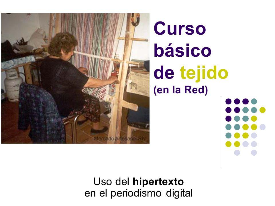 Uso del hipertexto en el periodismo digital Curso básico de tejido (en la Red)