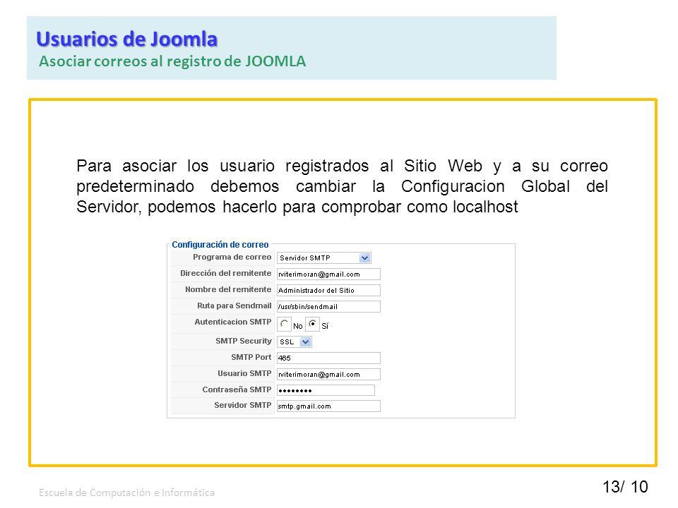 13/ 10 Escuela de Computación e Informática Para asociar los usuario registrados al Sitio Web y a su correo predeterminado debemos cambiar la Configur