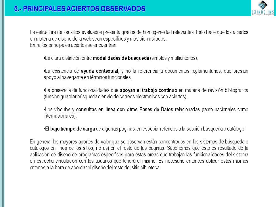 5.- PRINCIPALES ACIERTOS OBSERVADOS La estructura de los sitios evaluados presenta grados de homogeneidad relevantes.