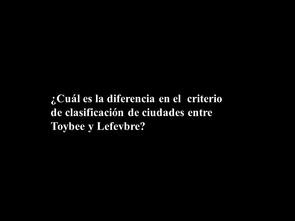 ¿Cuál es la diferencia en el criterio de clasificación de ciudades entre Toybee y Lefevbre?