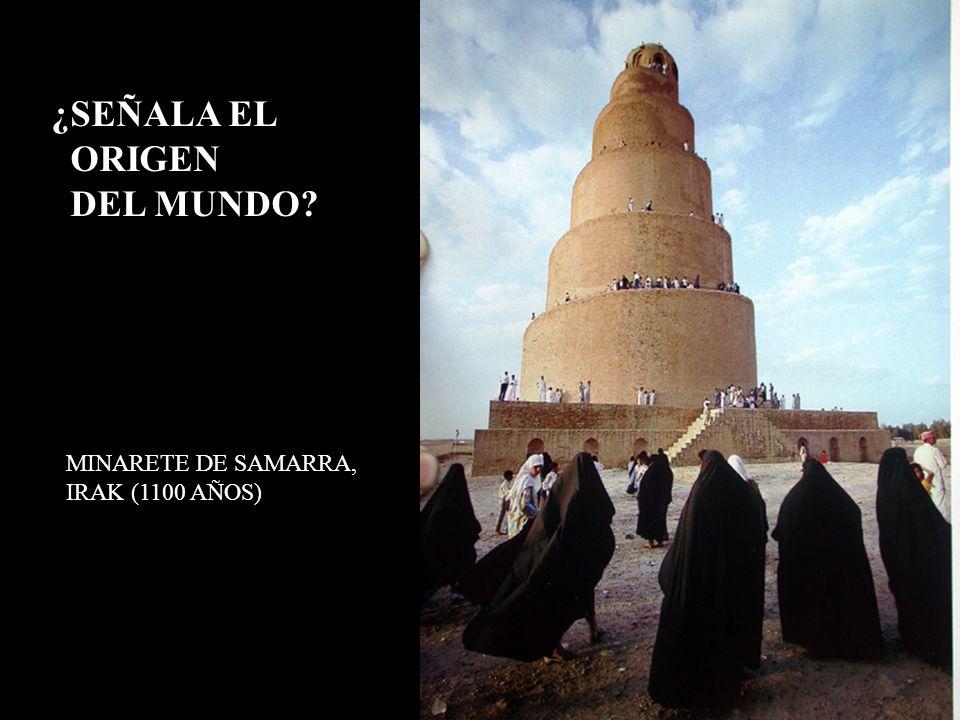 MINARETE DE SAMARRA, IRAK (1100 AÑOS) ¿SEÑALA EL ORIGEN DEL MUNDO?