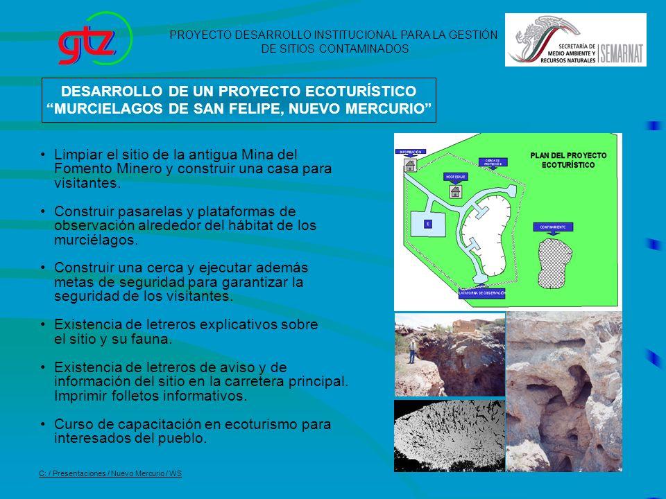12 Limpiar el sitio de la antigua Mina del Fomento Minero y construir una casa para visitantes. Construir pasarelas y plataformas de observación alred