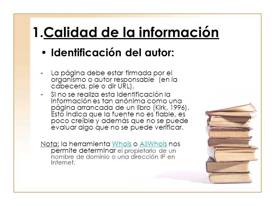 1.Calidad de la información Identificación del autor: -La página debe estar firmada por el organismo o autor responsable (en la cabecera, pie o dir URL).