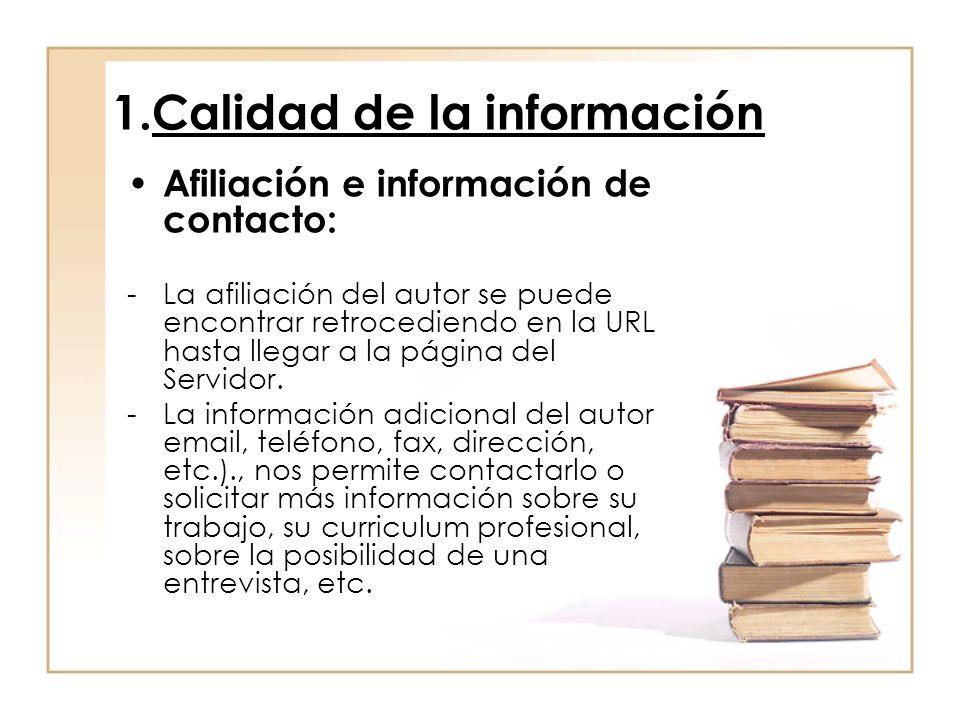 1.Calidad de la información Afiliación e información de contacto: -La afiliación del autor se puede encontrar retrocediendo en la URL hasta llegar a la página del Servidor.
