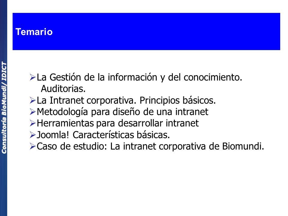 Consultoría BioMundi/ IDICT La Gestión de la información y del conocimiento. Auditorias. La Intranet corporativa. Principios básicos. Metodología para