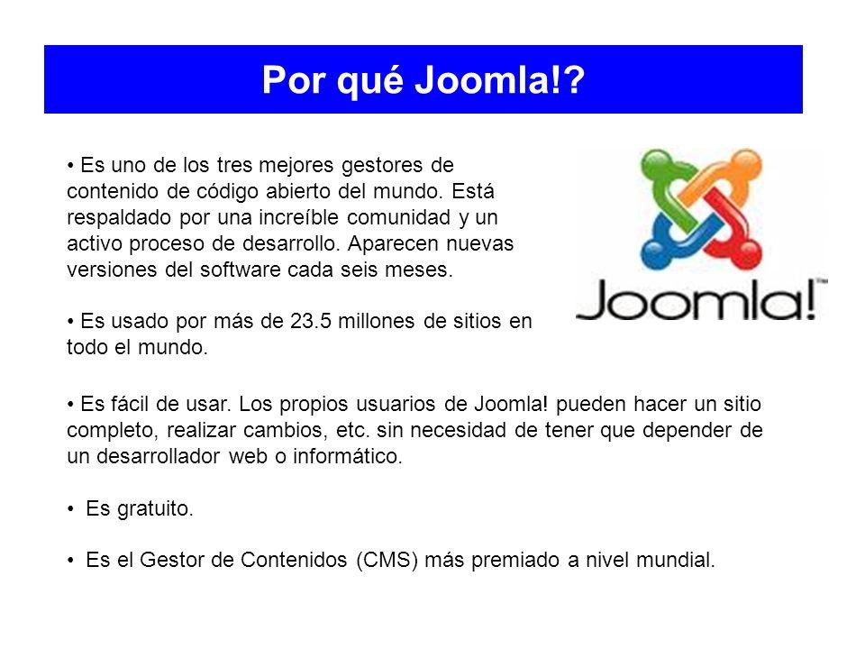 Por qué Joomla!? Es uno de los tres mejores gestores de contenido de código abierto del mundo. Está respaldado por una increíble comunidad y un activo
