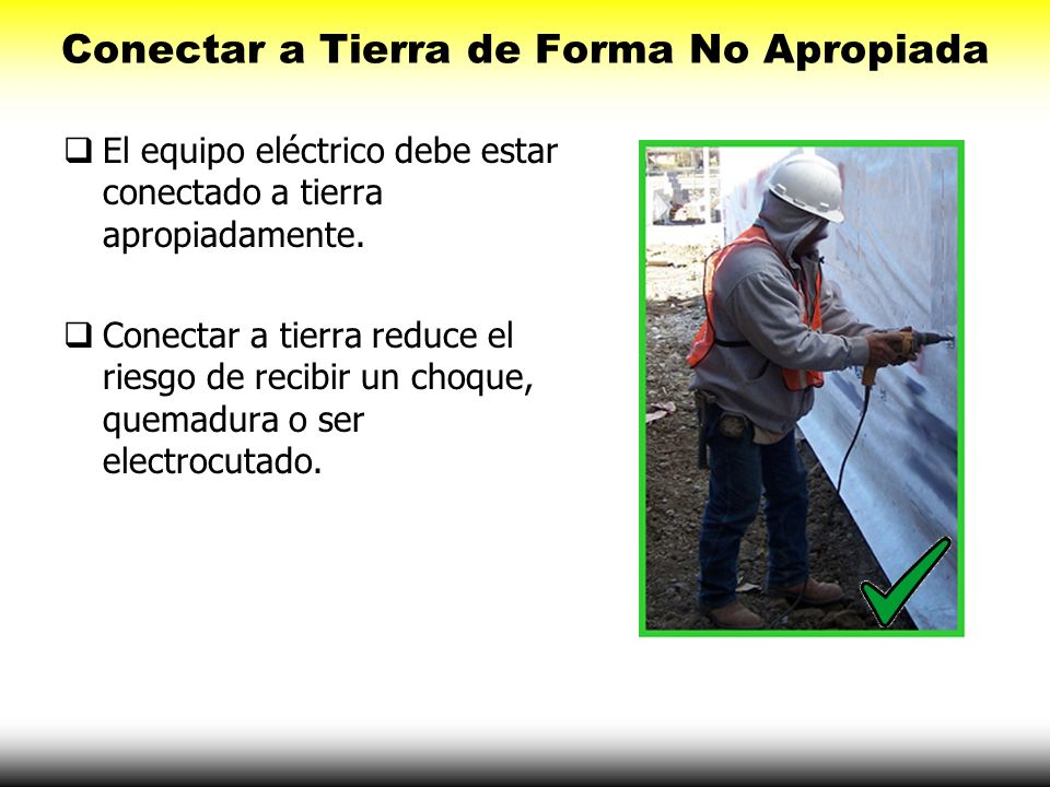 Conectar a Tierra de Forma No Apropiada El equipo eléctrico debe estar conectado a tierra apropiadamente. Conectar a tierra reduce el riesgo de recibi