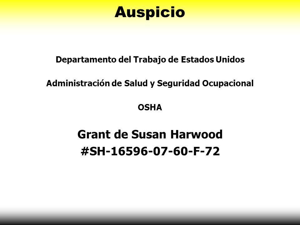 Auspicio Departamento del Trabajo de Estados Unidos Administración de Salud y Seguridad Ocupacional OSHA Grant de Susan Harwood #SH-16596-07-60-F-72