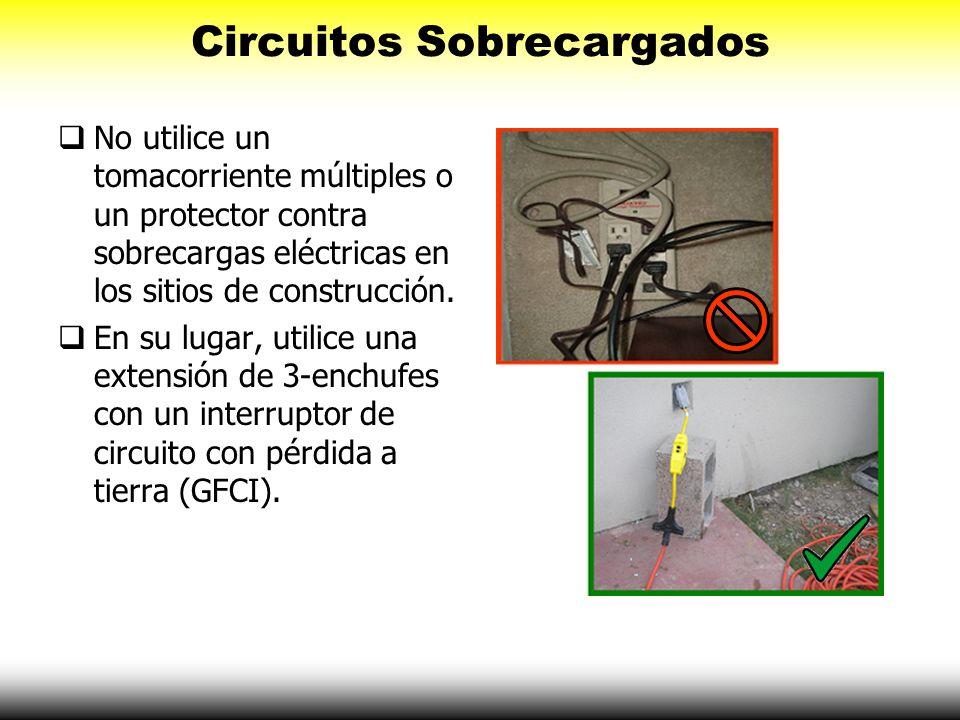Circuitos Sobrecargados No utilice un tomacorriente múltiples o un protector contra sobrecargas eléctricas en los sitios de construcción. En su lugar,