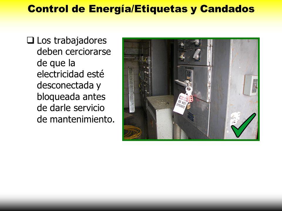 Los trabajadores deben cerciorarse de que la electricidad esté desconectada y bloqueada antes de darle servicio de mantenimiento. Control de Energía/E