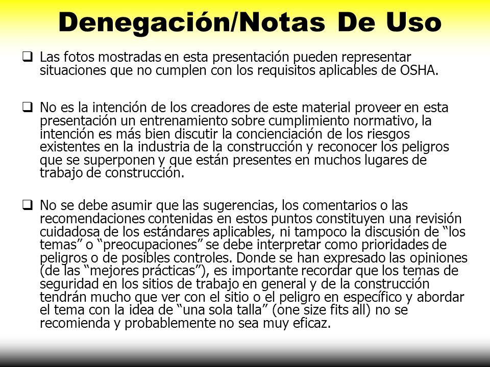 Denegación/Notas De Uso Las fotos mostradas en esta presentación pueden representar situaciones que no cumplen con los requisitos aplicables de OSHA.
