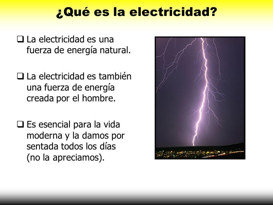 ¿Qué es la electricidad? La electricidad es una fuerza de energía natural. La electricidad es también una fuerza de energía creada por el hombre. Es e