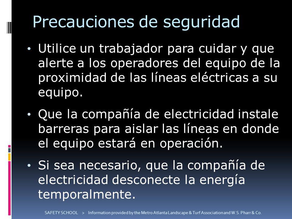 Precauciones de seguridad Utilice un trabajador para cuidar y que alerte a los operadores del equipo de la proximidad de las líneas eléctricas a su eq
