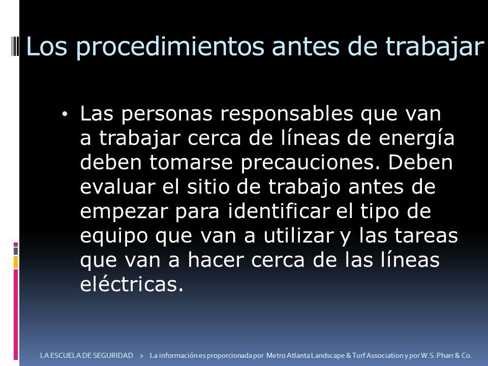 Los procedimientos antes de trabajar Las personas responsables que van a trabajar cerca de líneas de energía deben tomarse precauciones. Deben evaluar