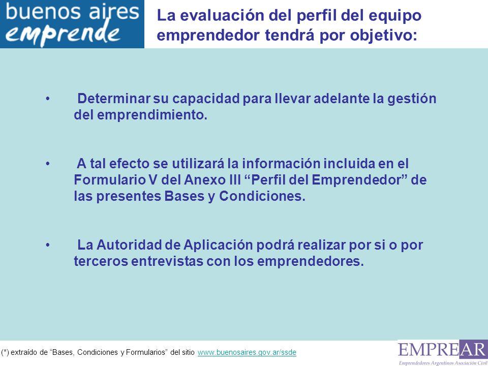 (*) extraído de Bases, Condiciones y Formularios del sitio www.buenosaires.gov.ar/ssdewww.buenosaires.gov.ar/ssde Determinar su capacidad para llevar adelante la gestión del emprendimiento.
