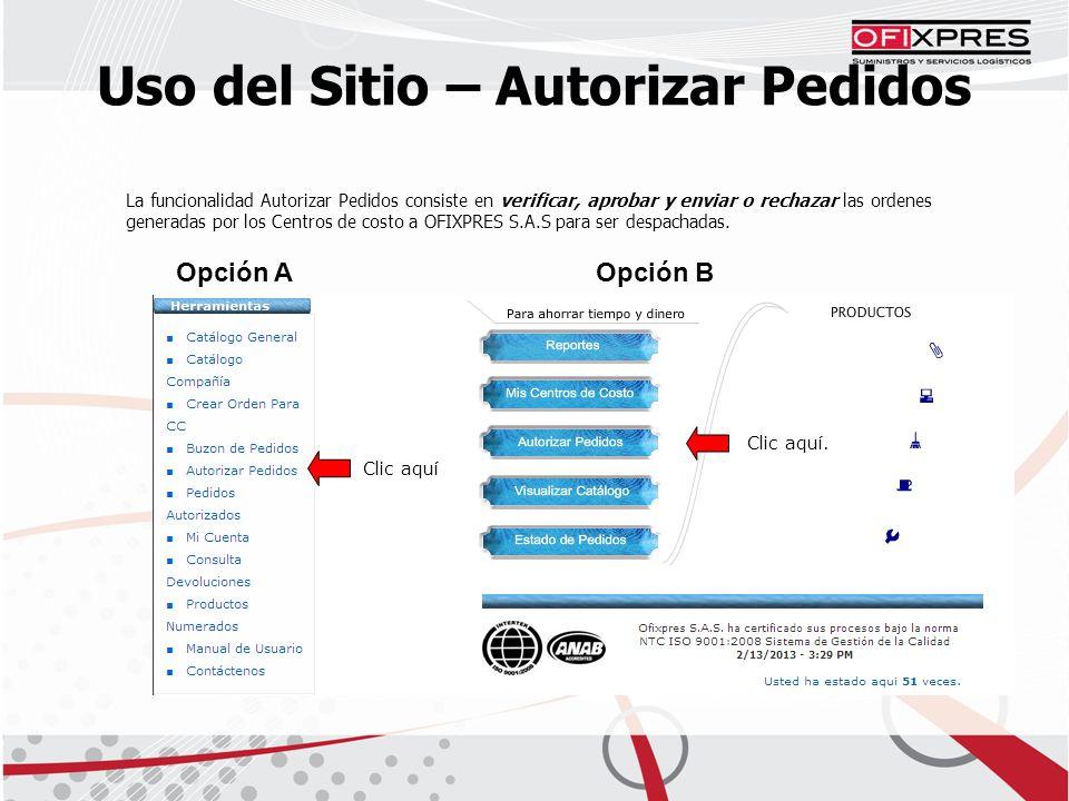 La funcionalidad Autorizar Pedidos consiste en verificar, aprobar y enviar o rechazar las ordenes generadas por los Centros de costo a OFIXPRES S.A.S para ser despachadas.