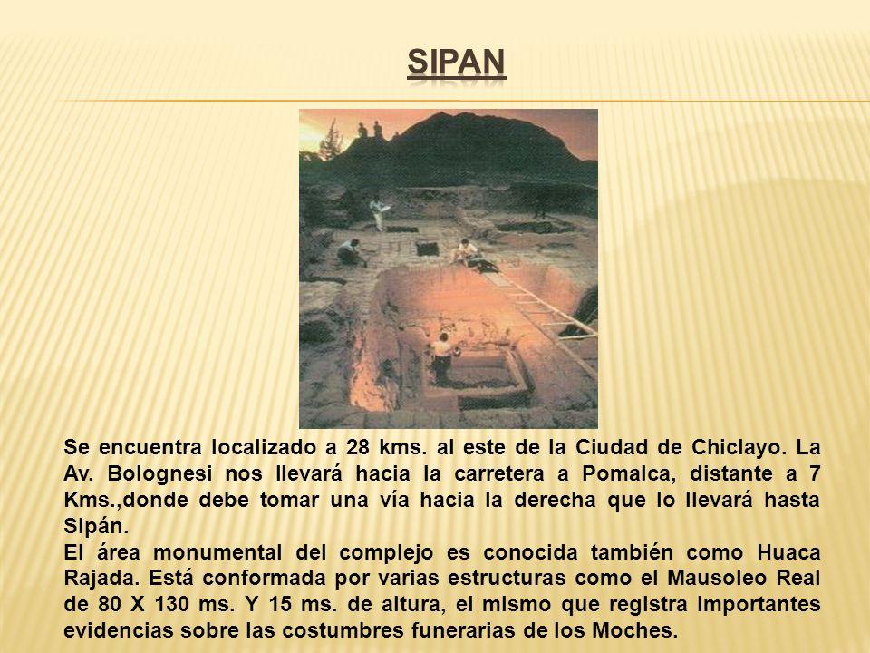A 39 Km al Sur de Chiclayo, se accede por vía Panamericana y se ubica a pocos minutos después del poblado de Mocupe, luego del cruce a Zaña.