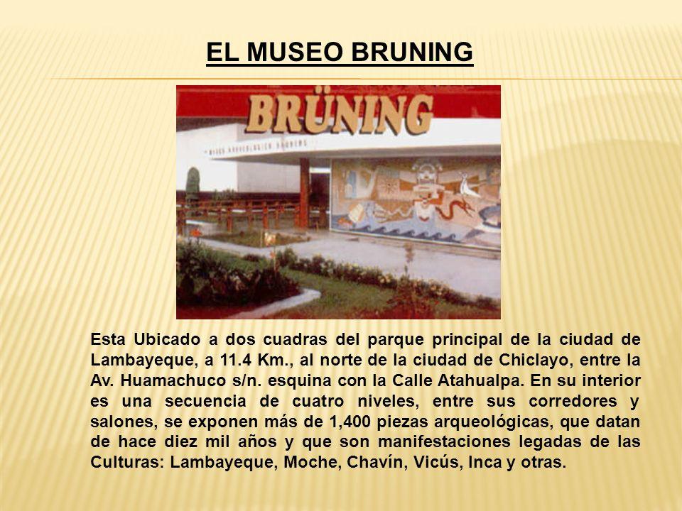 EL MUSEO DE SITIO TÚCUME Esta ubicado a 33 Km.