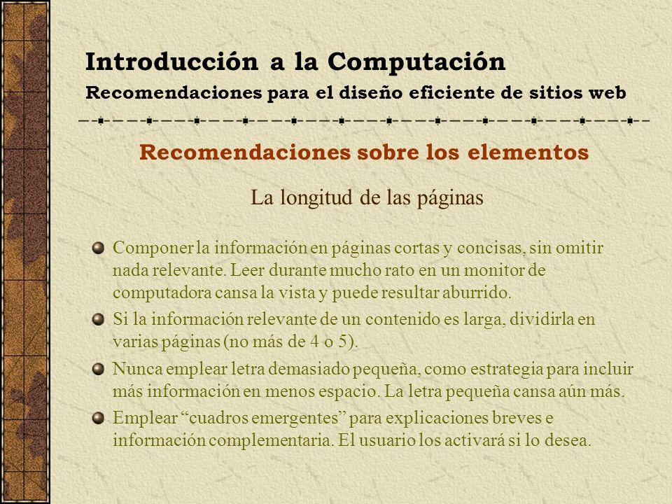 Introducción a la Computación Recomendaciones para el diseño eficiente de sitios web Recomendaciones sobre los elementos La longitud de las páginas Co