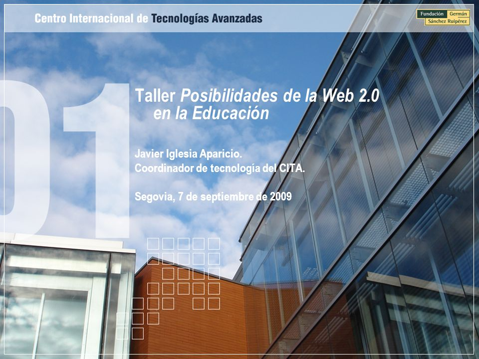 Taller Posibilidades de la Web 2.0 en la Educación Javier Iglesia Aparicio.