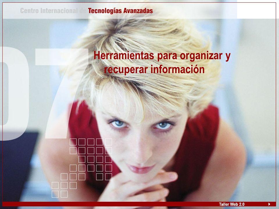 Herramientas para organizar y recuperar información Taller Web 2.0
