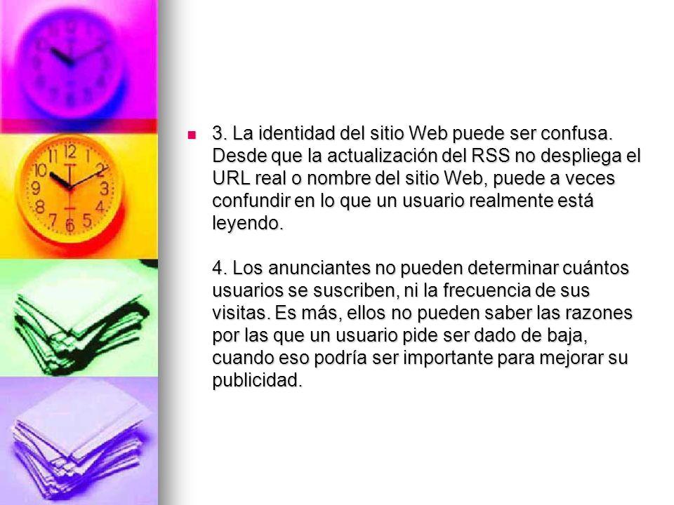 3. La identidad del sitio Web puede ser confusa. Desde que la actualización del RSS no despliega el URL real o nombre del sitio Web, puede a veces con