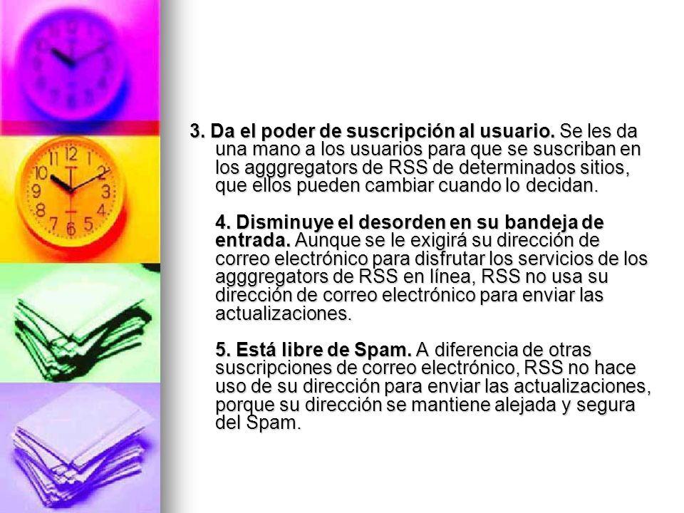 3. Da el poder de suscripción al usuario. Se les da una mano a los usuarios para que se suscriban en los agggregators de RSS de determinados sitios, q