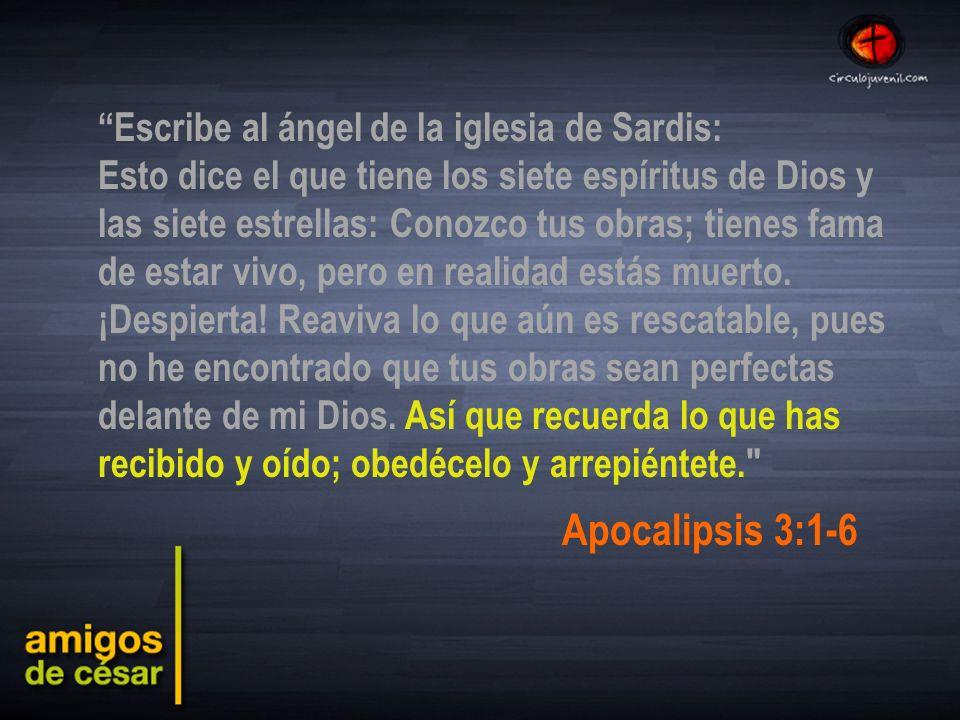 Escribe al ángel de la iglesia de Sardis: Esto dice el que tiene los siete espíritus de Dios y las siete estrellas: Conozco tus obras; tienes fama de estar vivo, pero en realidad estás muerto.