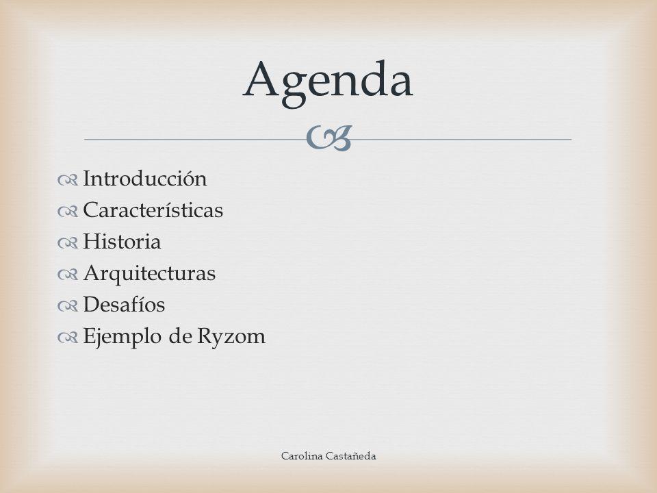 Introducción Características Historia Arquitecturas Desafíos Ejemplo de Ryzom Agenda Carolina Castañeda
