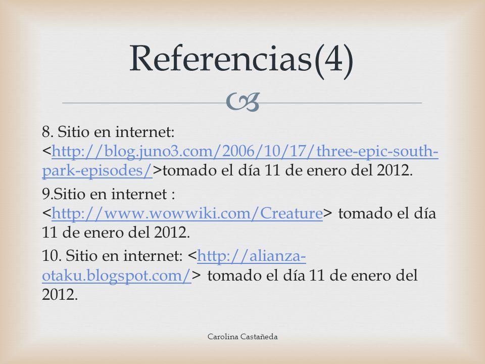 8. Sitio en internet: tomado el día 11 de enero del 2012.http://blog.juno3.com/2006/10/17/three-epic-south- park-episodes/ 9.Sitio en internet : tomad