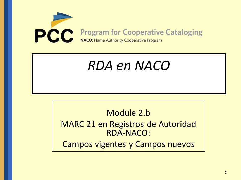 1 Module 2.b MARC 21 en Registros de Autoridad RDA-NACO: Campos vigentes y Campos nuevos RDA en NACO
