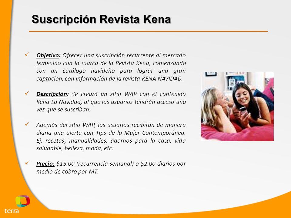 Suscripción Revista Kena Objetivo: Ofrecer una suscripción recurrente al mercado femenino con la marca de la Revista Kena, comenzando con un catálogo navideño para lograr una gran captación, con información de la revista KENA NAVIDAD.