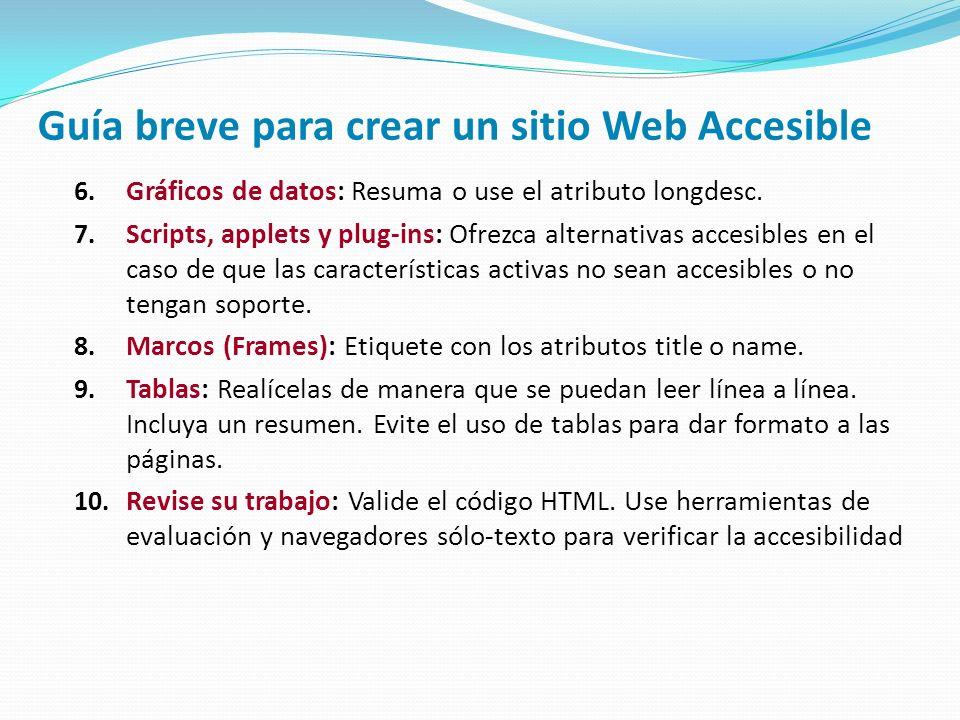 Guía breve para crear un sitio Web Accesible 6.