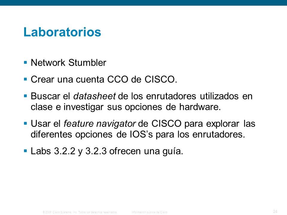 © 2006 Cisco Systems, Inc. Todos los derechos reservados.Información pública de Cisco 24 Laboratorios Network Stumbler Crear una cuenta CCO de CISCO.