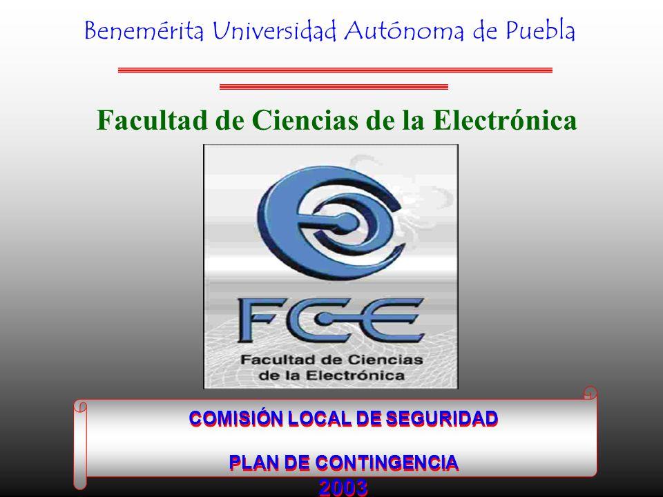 Benemérita Universidad Autónoma de Puebla COMISIÓN LOCAL DE SEGURIDAD PLAN DE CONTINGENCIA 2003 COMISIÓN LOCAL DE SEGURIDAD PLAN DE CONTINGENCIA 2003