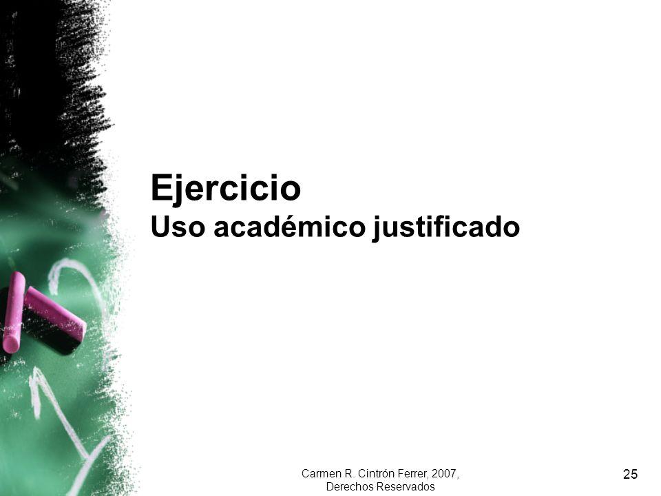 Carmen R. Cintrón Ferrer, 2007, Derechos Reservados 25 Ejercicio Uso académico justificado