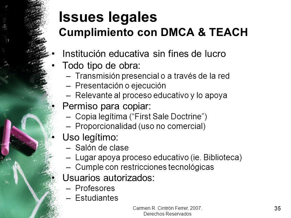 Carmen R. Cintrón Ferrer, 2007, Derechos Reservados 35 Institución educativa sin fines de lucro Todo tipo de obra: –Transmisión presencial o a través