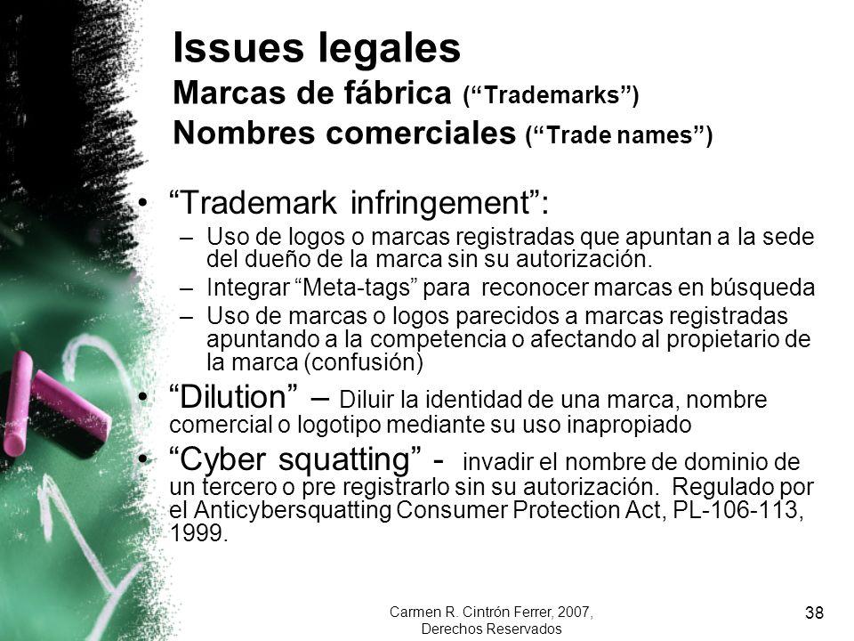 Carmen R. Cintrón Ferrer, 2007, Derechos Reservados 38 Issues legales Marcas de fábrica (Trademarks) Nombres comerciales (Trade names) Trademark infri