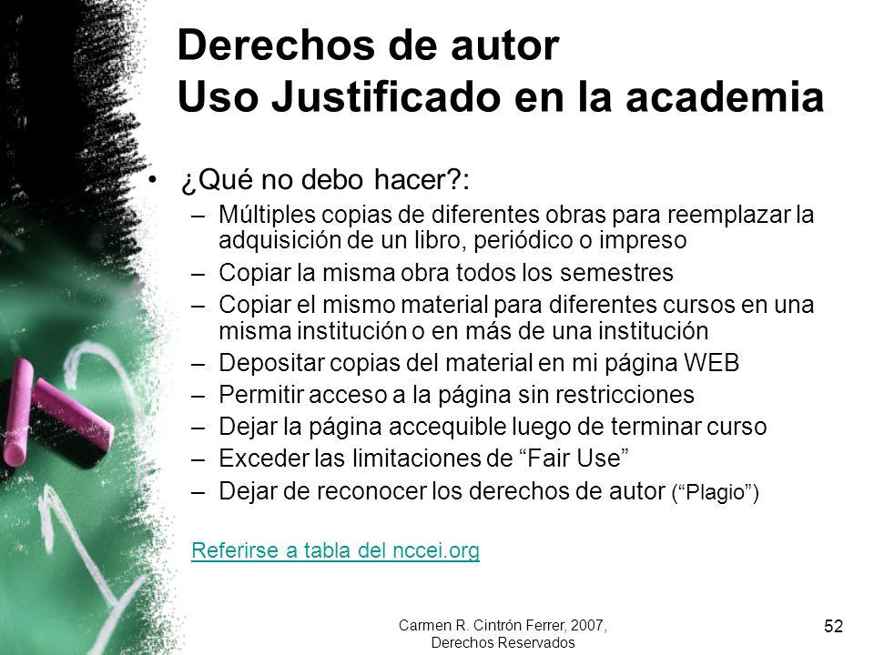 Carmen R. Cintrón Ferrer, 2007, Derechos Reservados 52 ¿Qué no debo hacer?: –Múltiples copias de diferentes obras para reemplazar la adquisición de un