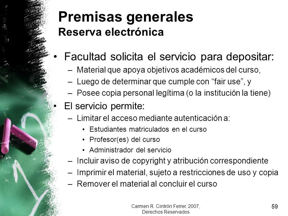 Carmen R. Cintrón Ferrer, 2007, Derechos Reservados 59 Facultad solicita el servicio para depositar: –Material que apoya objetivos académicos del curs