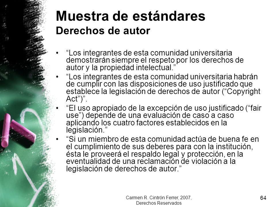 Carmen R. Cintrón Ferrer, 2007, Derechos Reservados 64 Muestra de estándares Derechos de autor Los integrantes de esta comunidad universitaria demostr