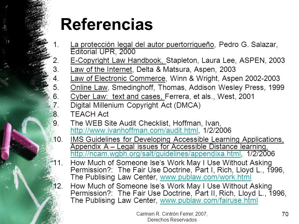Carmen R. Cintrón Ferrer, 2007, Derechos Reservados 70 Referencias 1.La protección legal del autor puertorriqueño, Pedro G. Salazar, Editorial UPR, 20