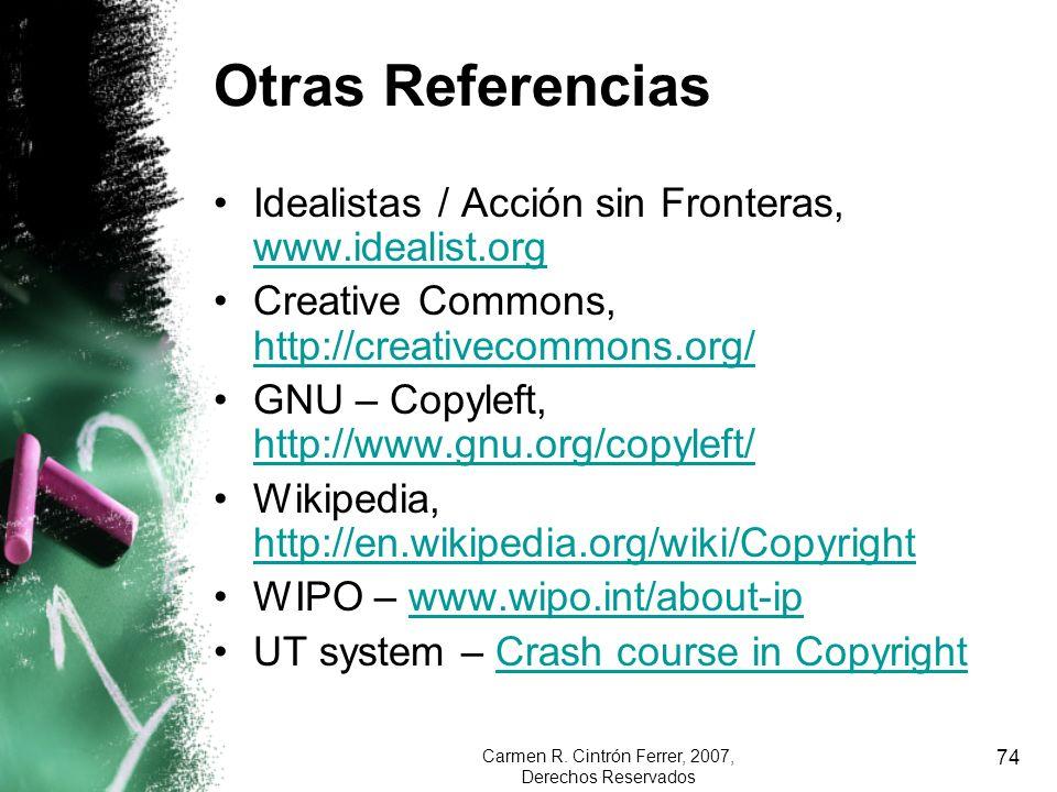 Carmen R. Cintrón Ferrer, 2007, Derechos Reservados 74 Otras Referencias Idealistas / Acción sin Fronteras, www.idealist.org www.idealist.org Creative