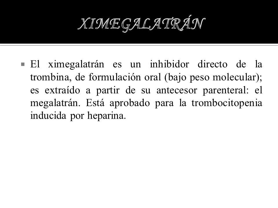El ximegalatrán es un inhibidor directo de la trombina, de formulación oral (bajo peso molecular); es extraído a partir de su antecesor parenteral: el
