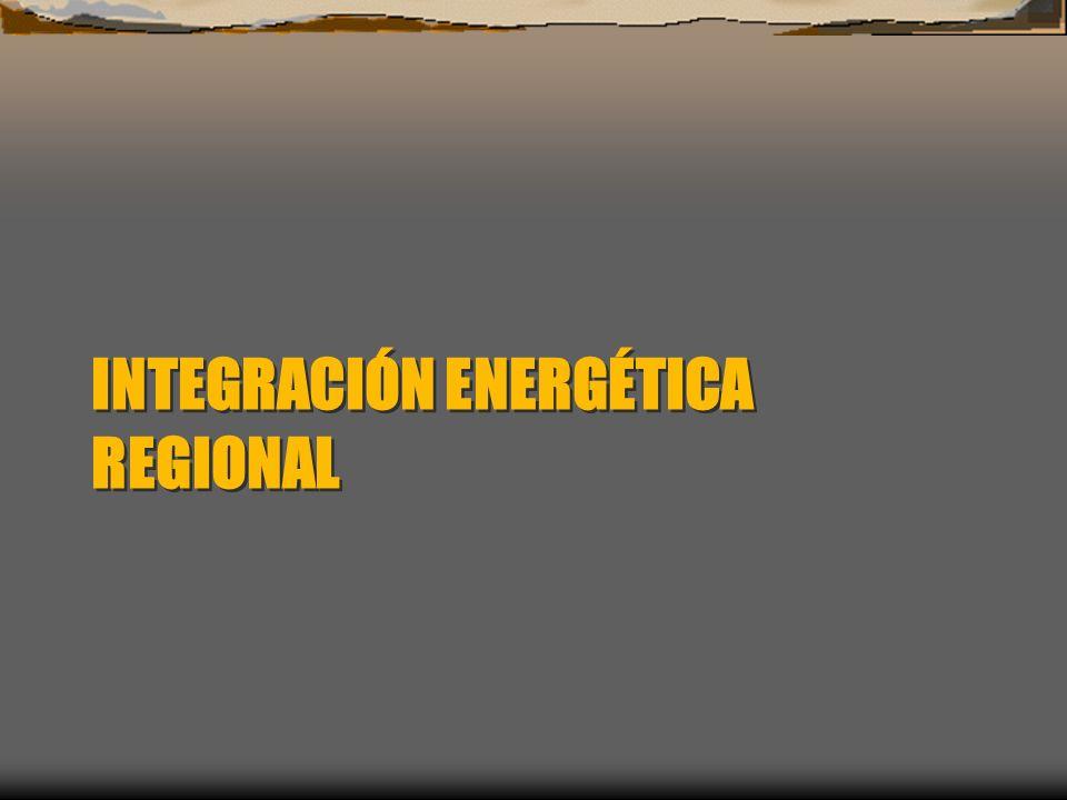 INTEGRACIÓN ENERGÉTICA REGIONAL