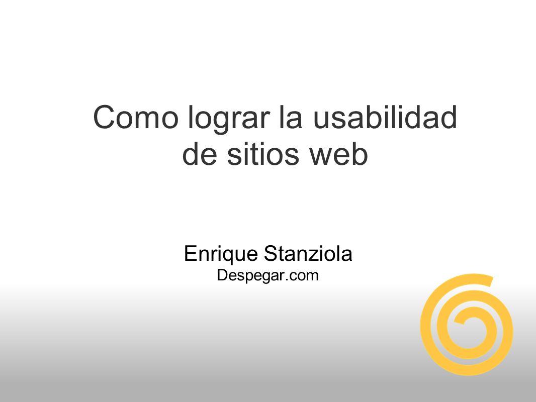 Como lograr la usabilidad de sitios web Enrique Stanziola Despegar.com