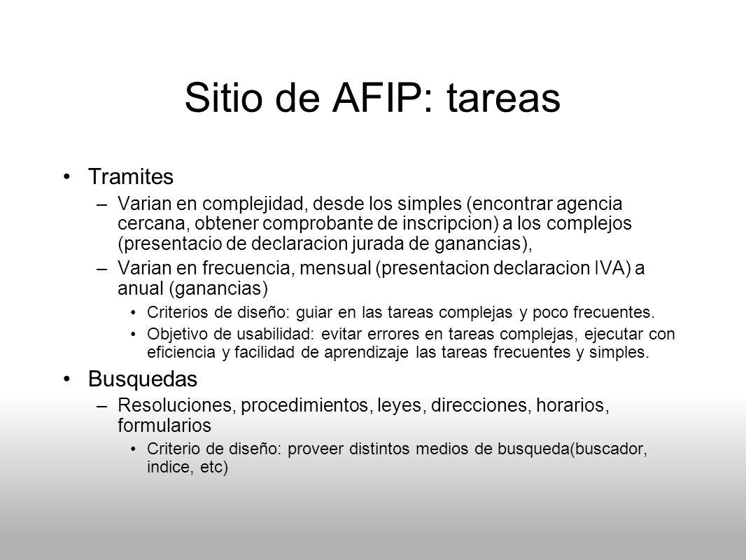Sitio de AFIP: tareas Tramites –Varian en complejidad, desde los simples (encontrar agencia cercana, obtener comprobante de inscripcion) a los complej